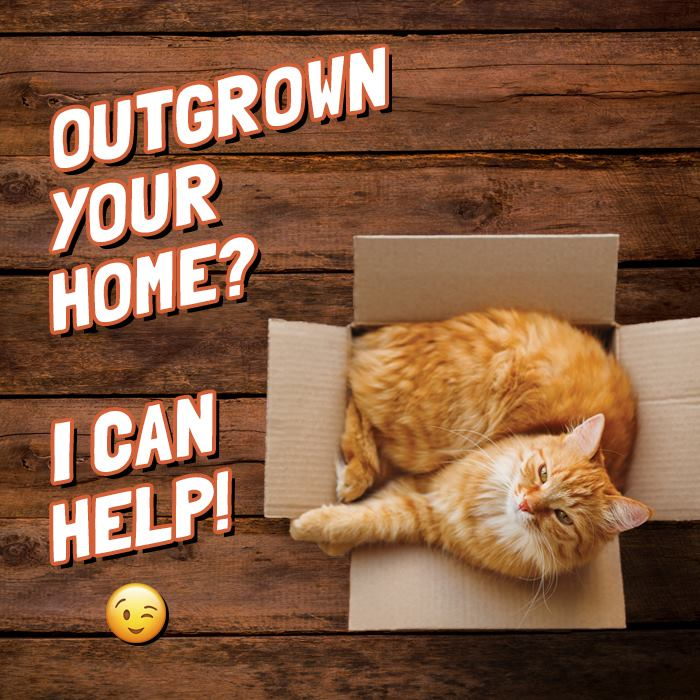 Outgrown your home?